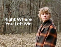 Right Where You Left Me-Taylor Swift